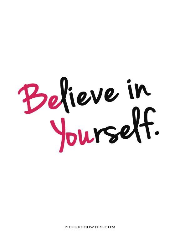 Believing In Yourself Quotes Believe In Yourself Quotes And Sayingsquotesgramquotesgram .