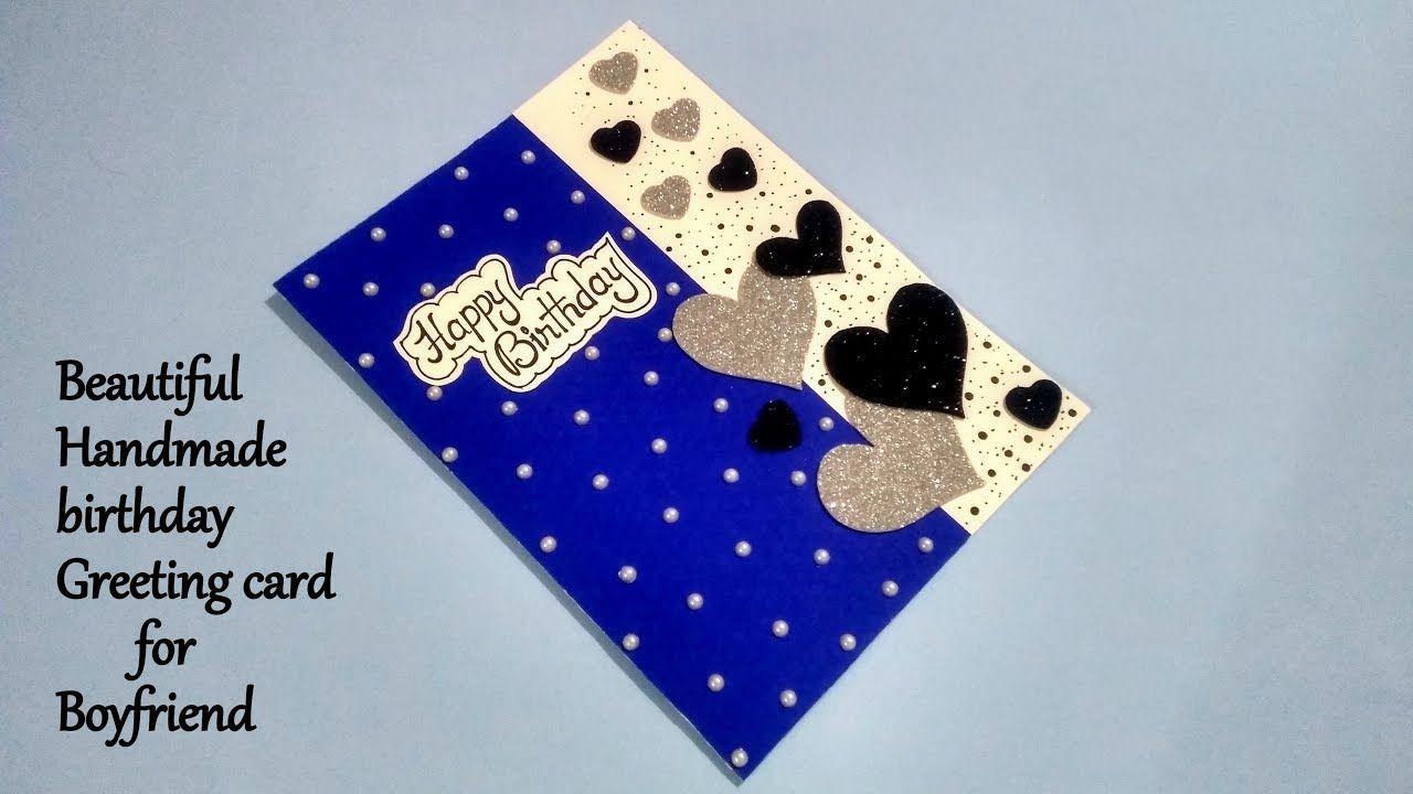 A Beautiful Handmade Birthday Greeting Card For Boyfriend Diy