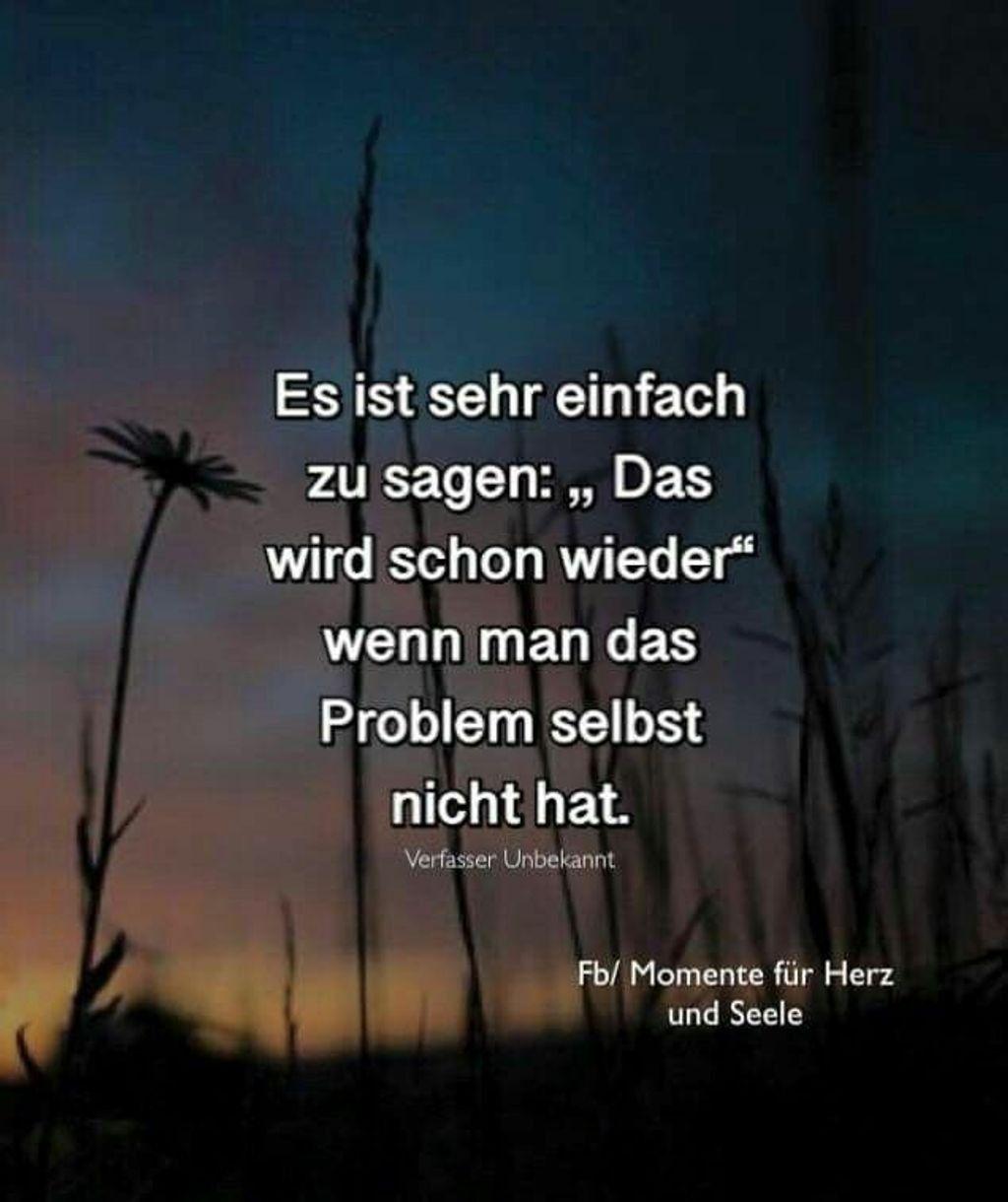 Es ist sehr einfach zu sagen: Das wird schon wieder!... wenn man das Problem selbst nicht hat.