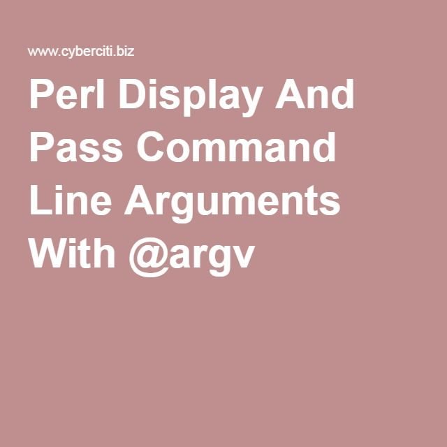 Perl Display And Pass Command Line Arguments With @argv | Perl