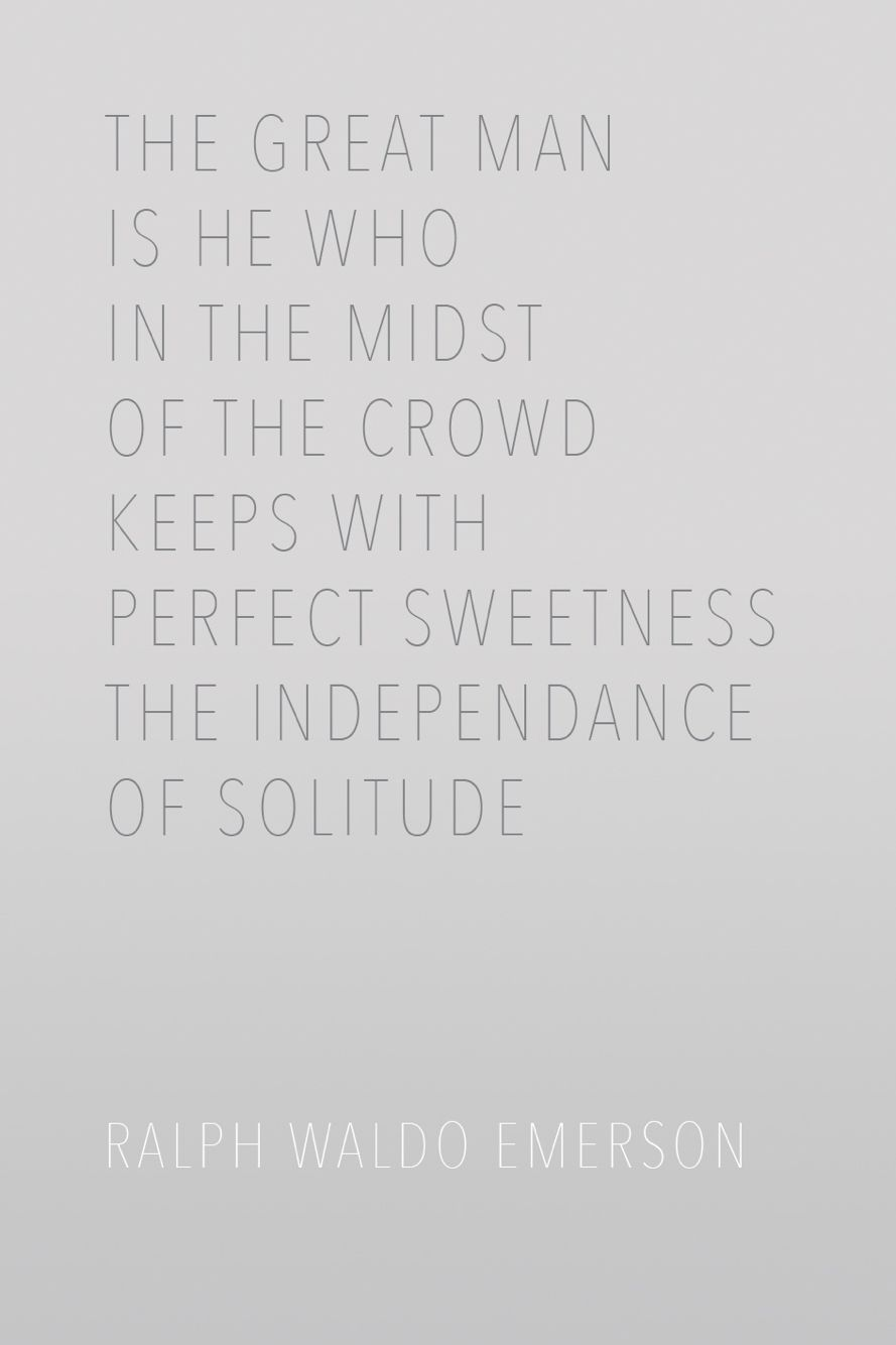 Quotes On Solitude The Great Man Is He Who In The Midst Of The Crowd Keeps With