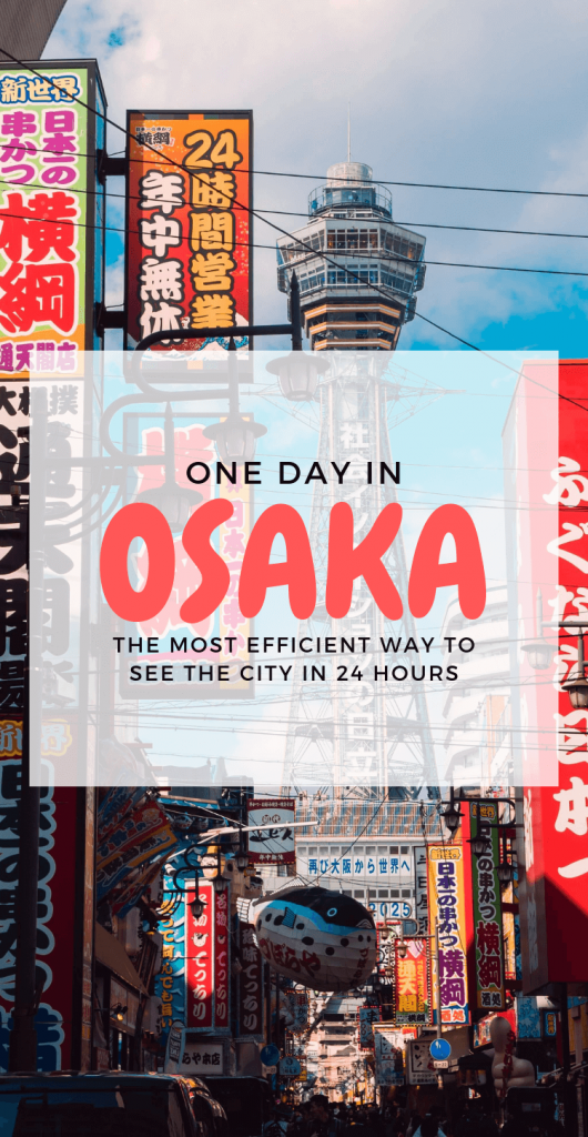 One day in Osaka itinerary: See the best of Osaka in 24 hours