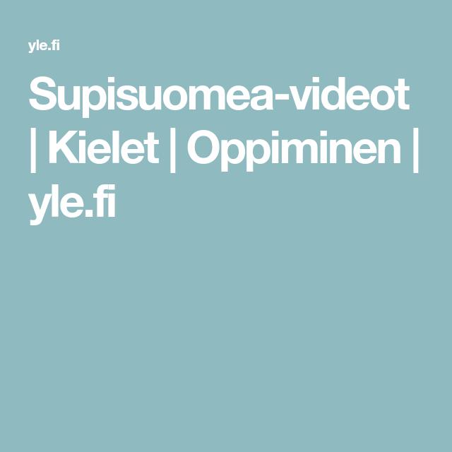 Supisuomea-videot | Kielet | Oppiminen | yle.fi
