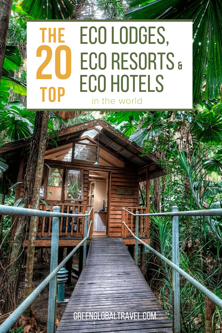 What Is An Eco Lodge The Top 20 Eco Resorts Eco Hotels