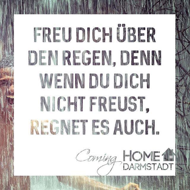 """Photo of ComingHOME 🏠  Darmstadt on Instagram: """"Freu dich über den Regen, denn wenn du dich nicht freust, regnet es auch. #freudich #regen #nicht #freust #regnet #auch #freuen #Freude…"""""""