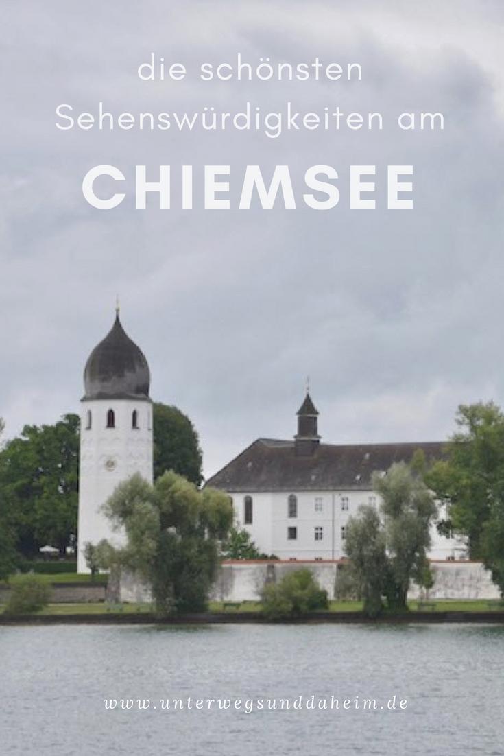 Das Schonste Was Das Bayrische Meer Oder Auch Der Chiemsee Zu Bieten Hat Entdecke Alle Sehenswurdigkeiten Am Chiemsee Und Drum Ausflugsziele Ausflug Chiemsee