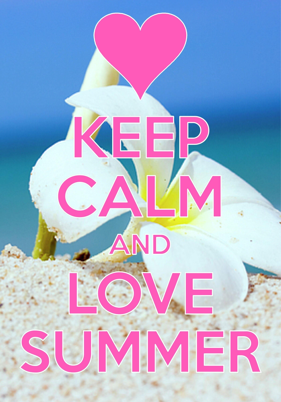 Keep Calm And Love Summer / Created With Keep Calm And Carry On For IOSu2026