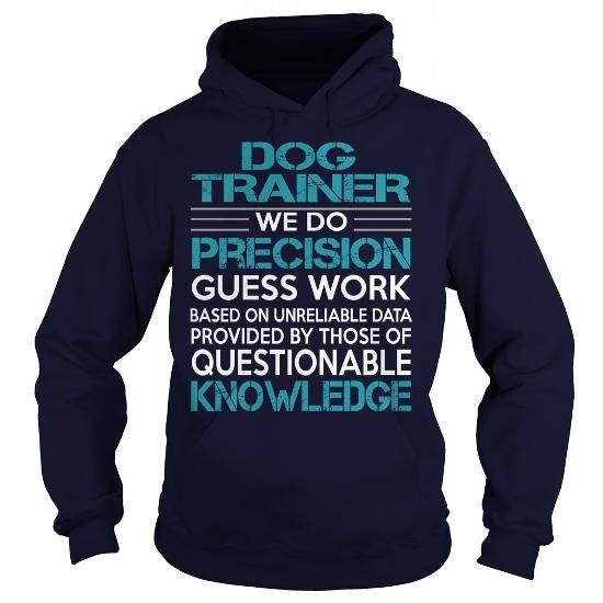 Awesome Tee For Dog Trainer T Shirts, Hoodies. Check price ==► https://www.sunfrog.com/LifeStyle/Awesome-Tee-For-Dog-Trainer-99484101-Navy-Blue-Hoodie.html?41382