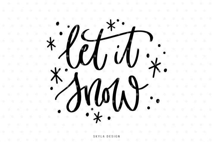 Download Let it snow SVG hand-lettered quote By SkylaDesign | Hand ...