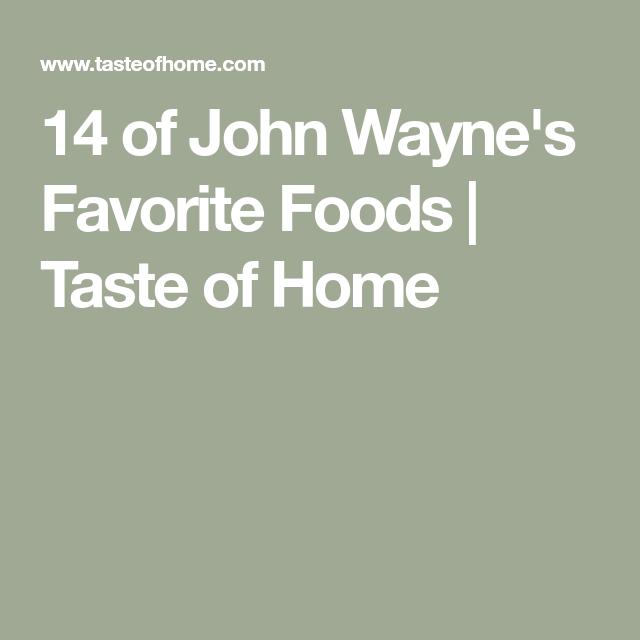 14 of John Wayne's Favorite Foods