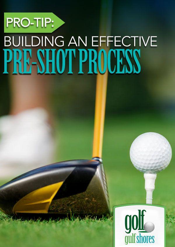 Pro Tip Building An Effective Pre Shot Process Golf Pinterest