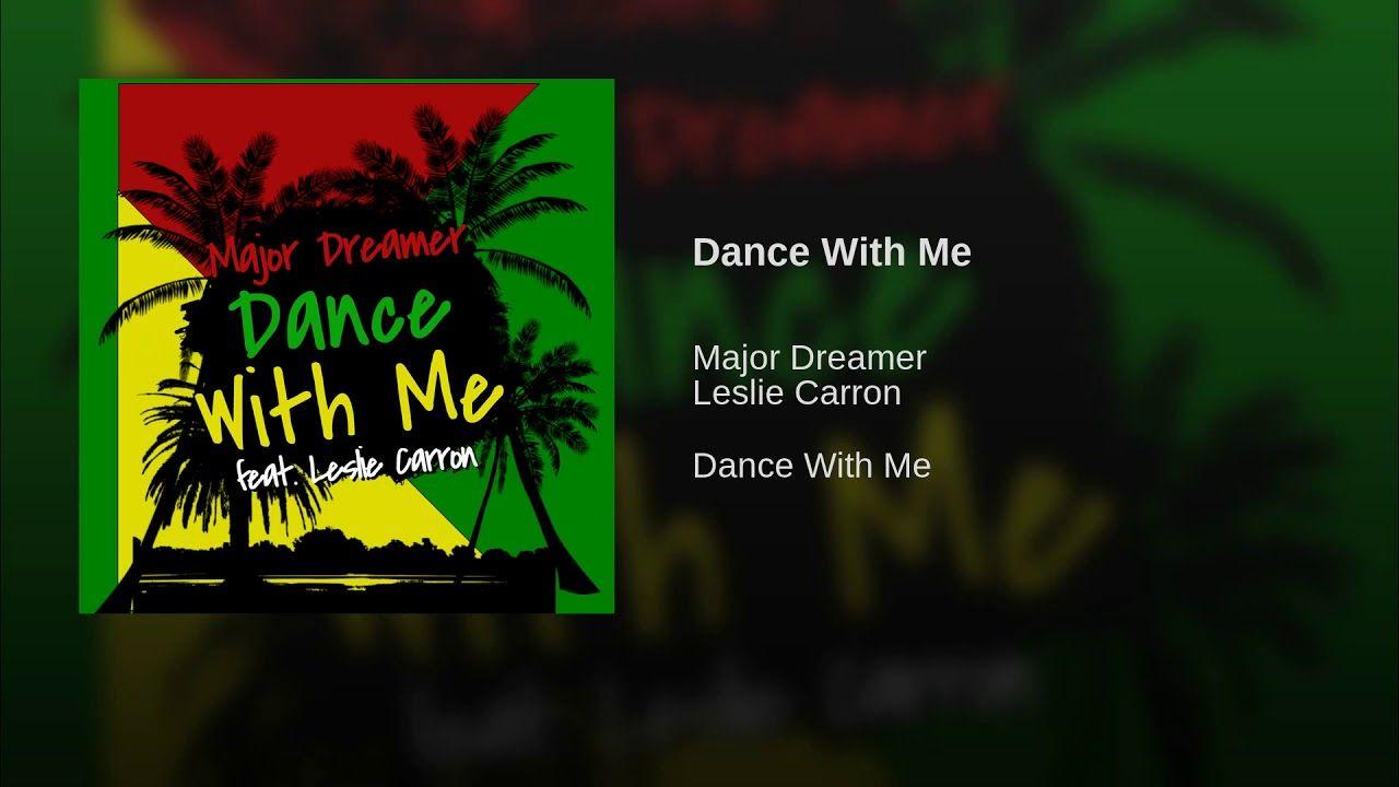 Major Dreamer & Leslie Carron Dance With Me (Official
