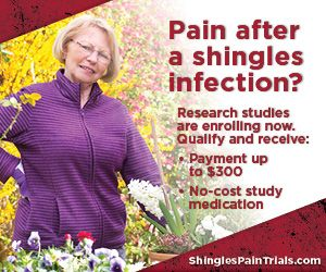 Pain after shingles? Studies for post-shingles pain enrolling now. Comp varies by study up to $300. No cost study-meds or placebo http://www.shinglespaintrials.com/?pn=8552790600