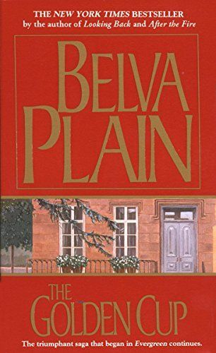 The Golden Cup Werner Family Saga Book 2 By Belva Plain Http Www Amazon Com Dp B00lyxv66y Ref Cm Sw R Pi Dp 1xwpub0fb Family Saga Books Family Saga Novels