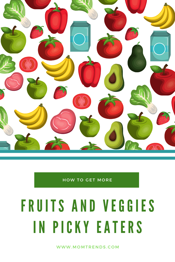 Can You Get Fat From Fruits And Vegetables How To Get More Fruits And Veggies In Finicky Eaters Fruits And Veggies Veggies Kids Meals