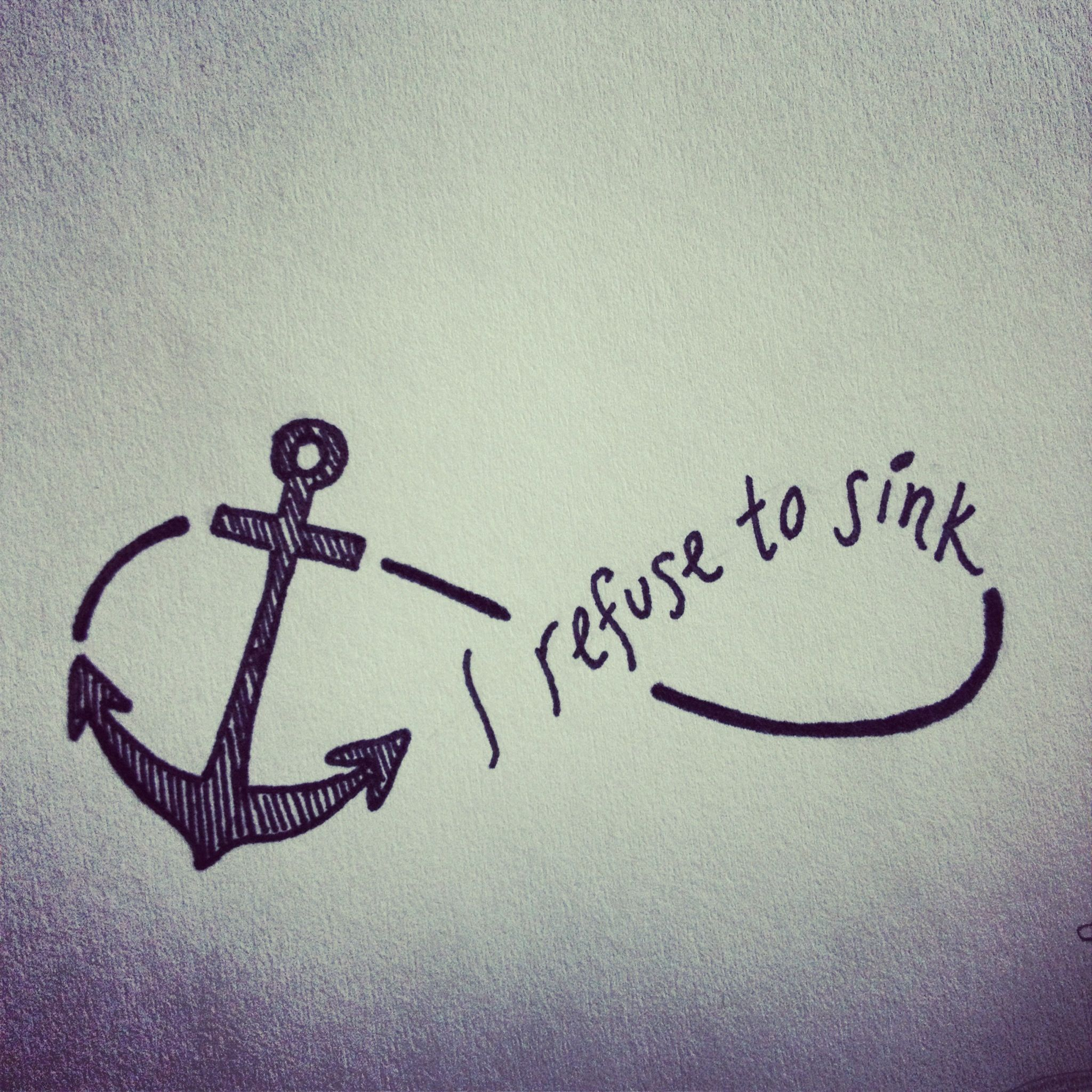 i refuse to sink. anchor. #tattoo WANT ON MY COLLAR BONE ...