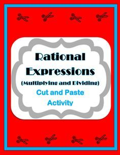 students will gain practice with multiplying and dividing rational expressions with this cut and paste activity a fun alternative to the boring - Multiplying And Dividing Rational Expressions Worksheet