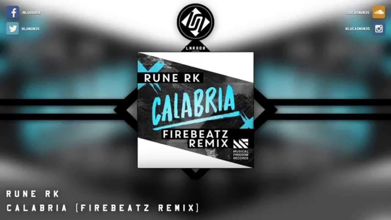 Rune RK - Calabria (Firebeatz Remix) | Remix, Youtube, Runes