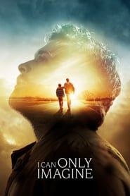 Watch I Can Only Imagine Full-Movie Streaming
