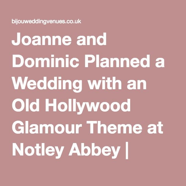 Joanne and Dominic Planned a Wedding with an Old Hollywood Glamour Theme at Notley Abbey | Bijou #NotleyAbbey #BijouWeddingVenues #BijouRealWedding #HollywoodGlamour