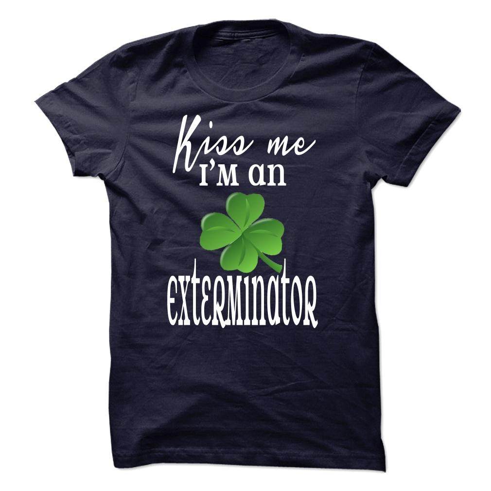 Limited Edition Kiss me Im an Exterminator T Shirt, Hoodie, Sweatshirts - design t shirts #sweatshirt #Funny