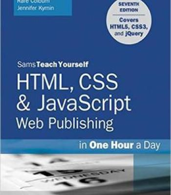Html Css Javascript Web Publishing In One Hour A Day Sams Teach Yourself Pdf Web Design Quotes Css Web Design Websites