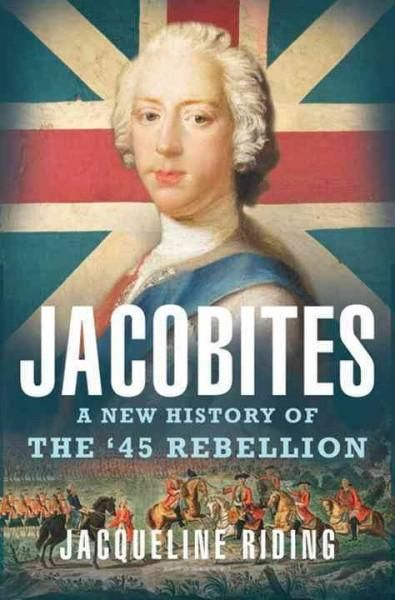 The jacobite rebellion of 1745 46 is one of the most important jacobites a new history of the 45 rebellion hardcover overstock shopping the best deals on world history literature booksbritish fandeluxe Gallery
