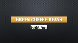 Organic Green Coffee Beans for Weight Loss at Health First  Buy greens coffee beans India are unroasted arabica beans of coffee, it is decaffeinated, pure and safe to use.