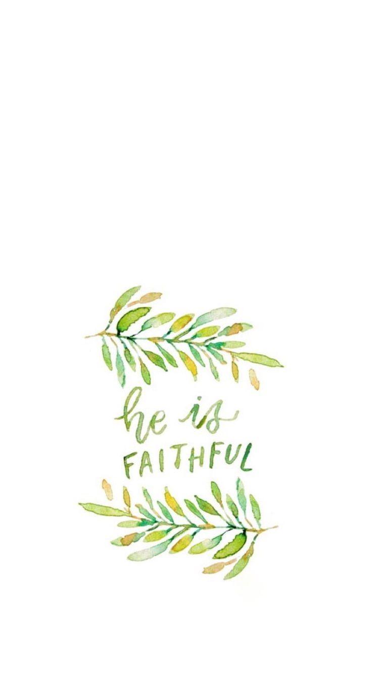 He is faithful | FAITH | Bible verse background, Wallpaper bible