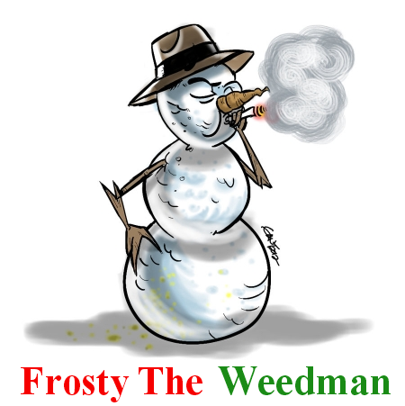 Frosty The Weedman I M A Stoner I M A Stonneeer Stoner Art