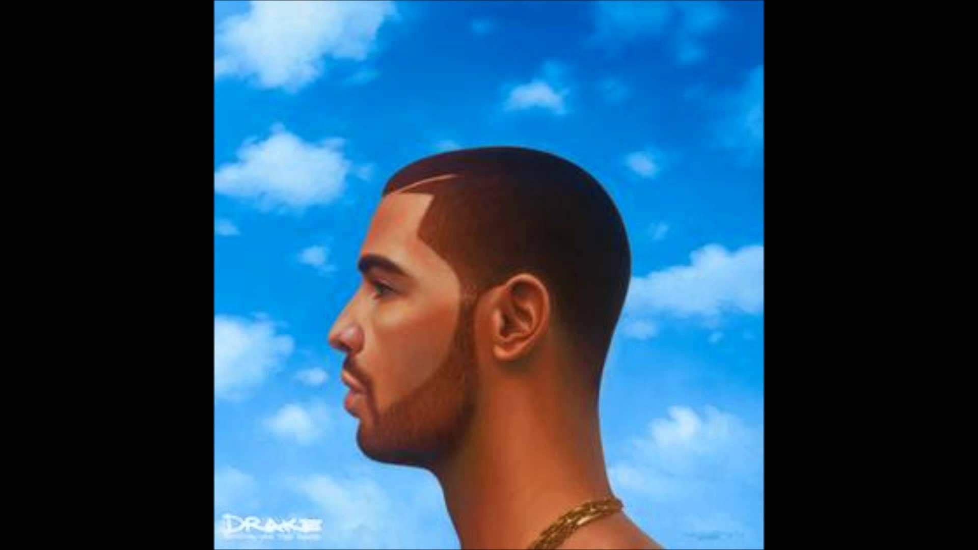 Drake Own It Nothing Was The Same Like N Gg It S Yours You