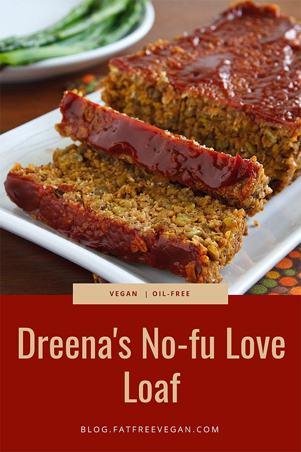 Dreena S No Fu Love Loaf Recipe Vegan Thanksgiving Recipes Lentil Loaf Recipe