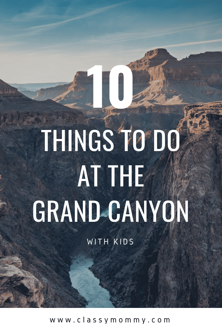 Top 10 Things To Do at the Grand Canyon: Grand Canyon Visitor's Guide Itinerary #GrandCanyon #FindYourPark @ArizonaTourism #VisitArizona @GoParks - Classy Mommy