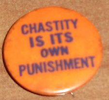 1960s pin CHASTITY is its Own PUNISHMENT pinback HIPPIE Protest