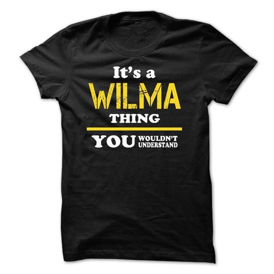 ITS A WILMA THING YOU WOULDNT UNDERSTAND - #cool tee #tee quotes. HURRY => https://www.sunfrog.com/Names/ITS-A-WILMA-THING-YOU-WOULDNT-UNDERSTAND-33139889-Guys.html?68278