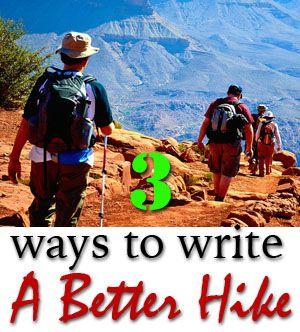Three Ways to Write a Better Hike - Dan Koboldt