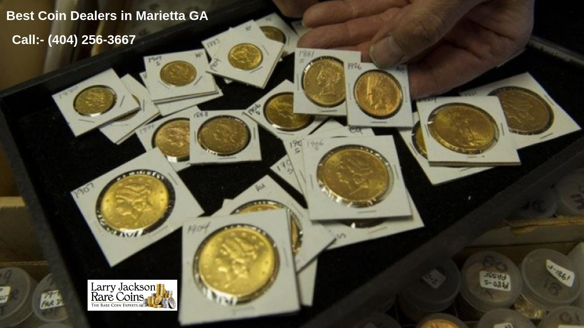 Coins Marietta Gold Silver Coins Rare Coin Larry Jackson Larry Jackson Numismatics Coin Dealers Coins Silver Bullion