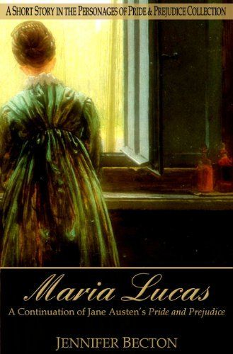 Maria Lucas A Short Story In The Personages Of Pride Prejudice