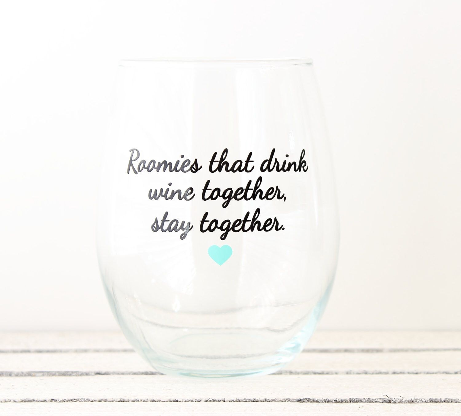 Funny Wine Glass Cute Roommate Gift College