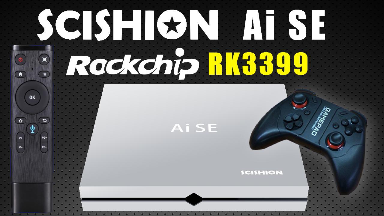 Scishion AI SE Rockchip RK3399 Hexa Core Android 4K Gaming TV Box