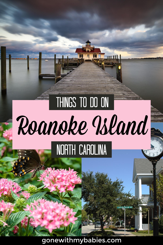 Things To Do On Roanoke Island North Carolina Roanoke Island North Carolina Travel North Carolina Vacations