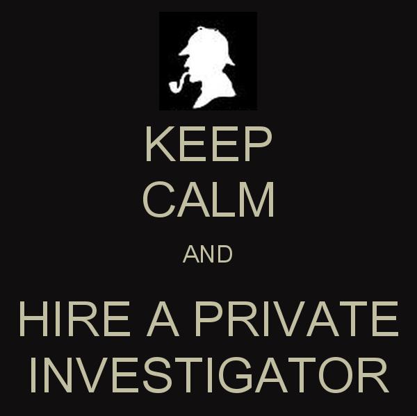 Keep Calm And Hire A Private Investigator Private Investigator Detective Quotes Become A Private Investigator