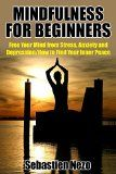 Free Kindle Book -  [Education & Teaching][Free] MINDFULNESS: Mindfulness for Beginners: Free your Mind from Stress, Anxiety and Depression: How to Find your Inner Peace (Meditation for beginners)
