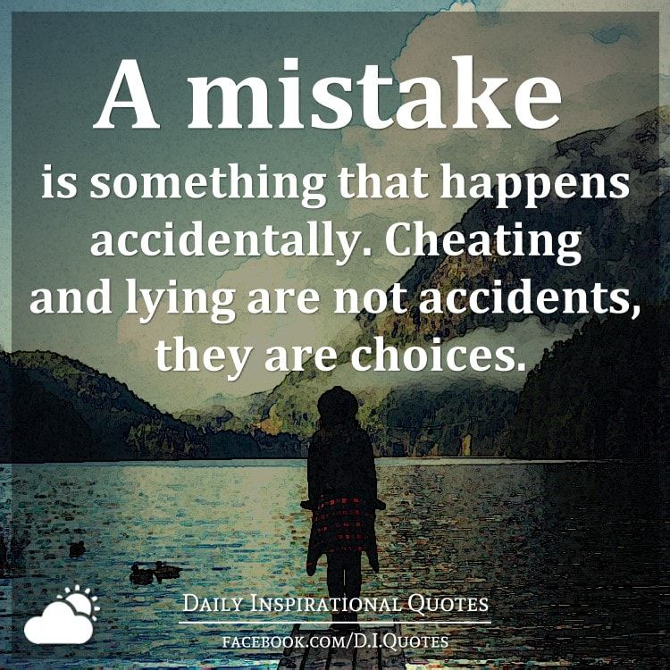 A mistake is something that happens accidentally Cheating