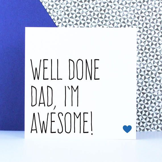Funny Fathers Day Card Funny Birthday Card For Dad Well Done Dad