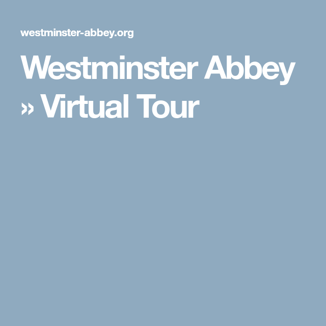 Virtual tours | Westminster abbey, Westminster, David ...