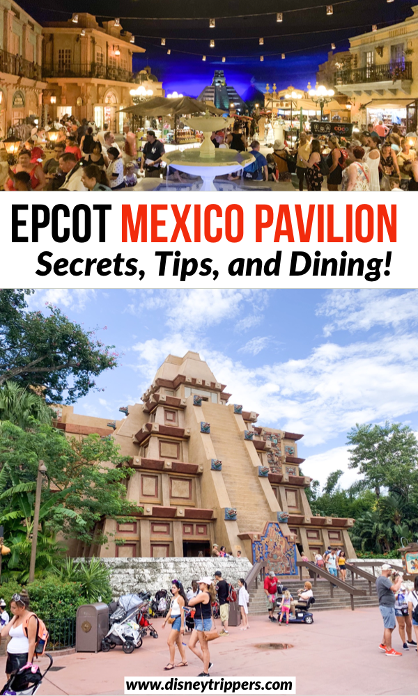 Epcot Mexico Pavilion – Secrets, Tips, and Dining | Dining at Epcot | Secrets fo…