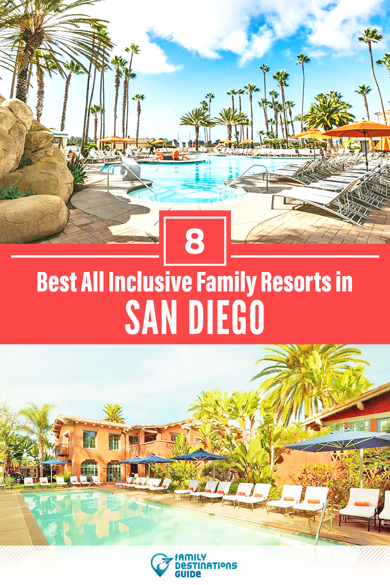8 Best All Inclusive Family Resorts In San Diego In 2020 All Inclusive Family Resorts Family Resorts All Inclusive Resorts