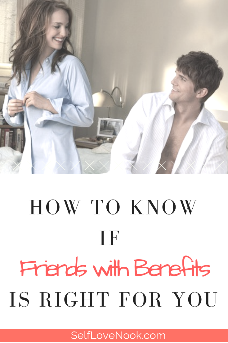 How To Know If Friends With Benefits Is Right For You Friends With Benefits How To Know Mean Friends