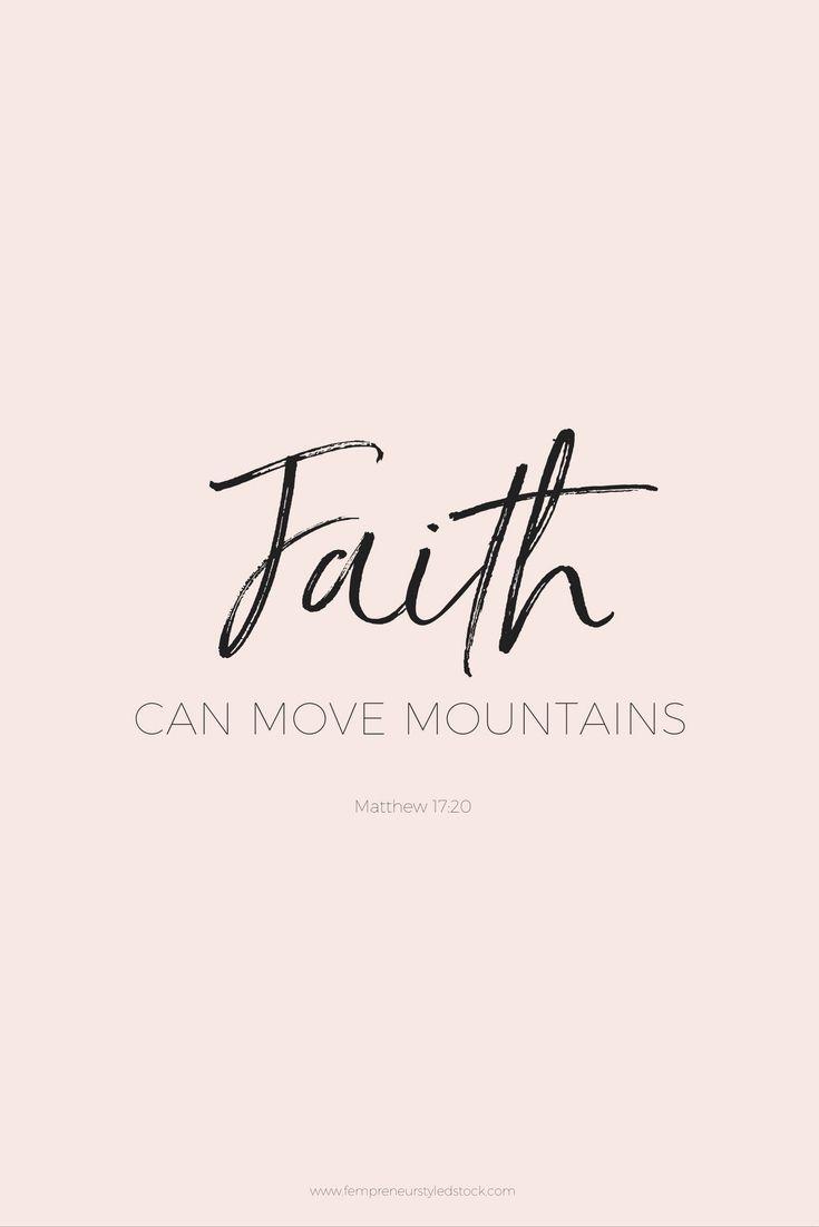 Faith Can Move Mountains Bible Quotes Scripture Quotes Faith Quotes
